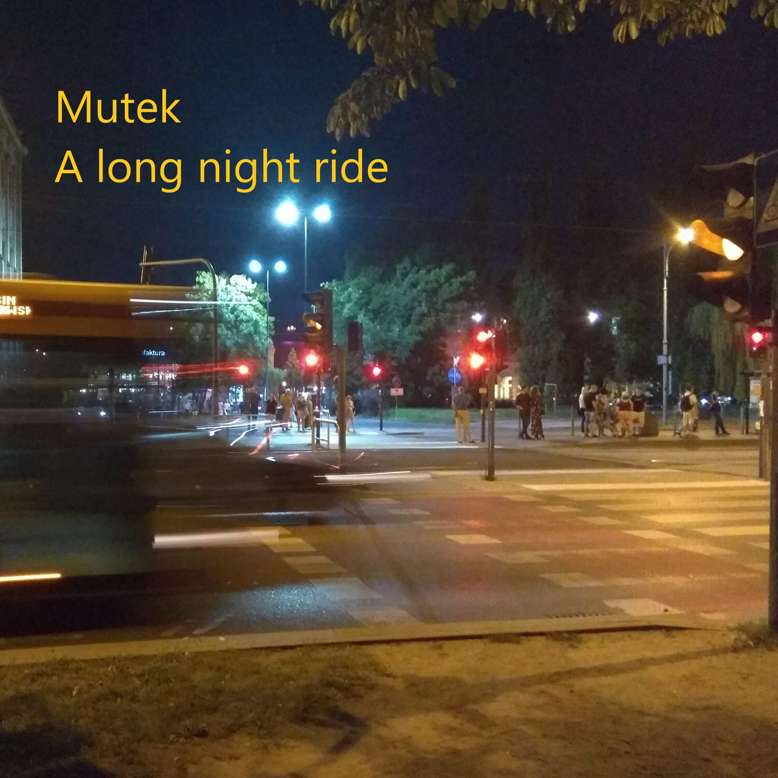 Mutek -A long night ride (cover)
